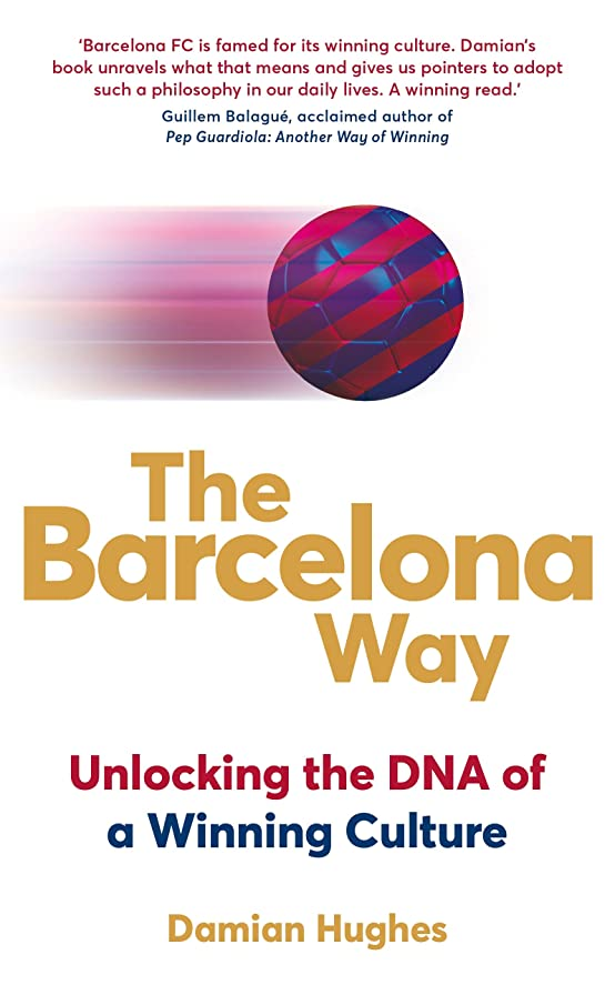 援助パッケージ民族主義The Barcelona Way: How to Create a High-Performance Culture (English Edition)