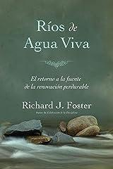 Rios de agua viva: El Retorno a La Fuente De La Renovacion Perdurable (Spanish Edition) Kindle Edition