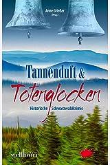 Tannenduft und Totenglocken: Historische Schwarzwaldkrimis Kindle Ausgabe
