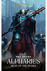 Alpharius: Head of the Hydra (The Horus Heresy Primarchs Book 14) Kindle Edition