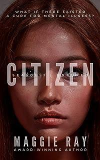 Citizen: Season One | Uncured Series