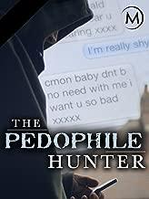 The Pedophile Hunter