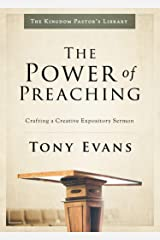 The Power of Preaching: Crafting a Creative Expository Sermon (Kingdom Pastor's Library) Kindle Edition