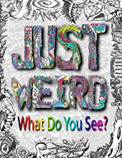 Just Weird: What Do You See?