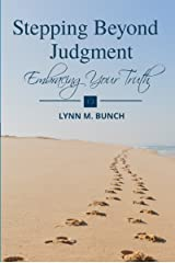 Stepping Beyond Judgment: Embracing Your Truth Kindle Edition