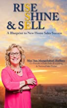 Rise, Shine & Sell: A Blueprint to New Home Sales Success