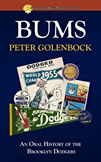 Bums: An Oral History of the Brooklyn Dodgers (Summer Game Books Baseball Classic)