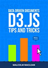 D3 Tips and Tricks v 3.x: Interactive Data Visualization in a Web Browser