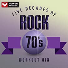 Five Decades of Rock 70's Workout Mix (60 Minute Non-Stop Workout Mix (128 BPM) )