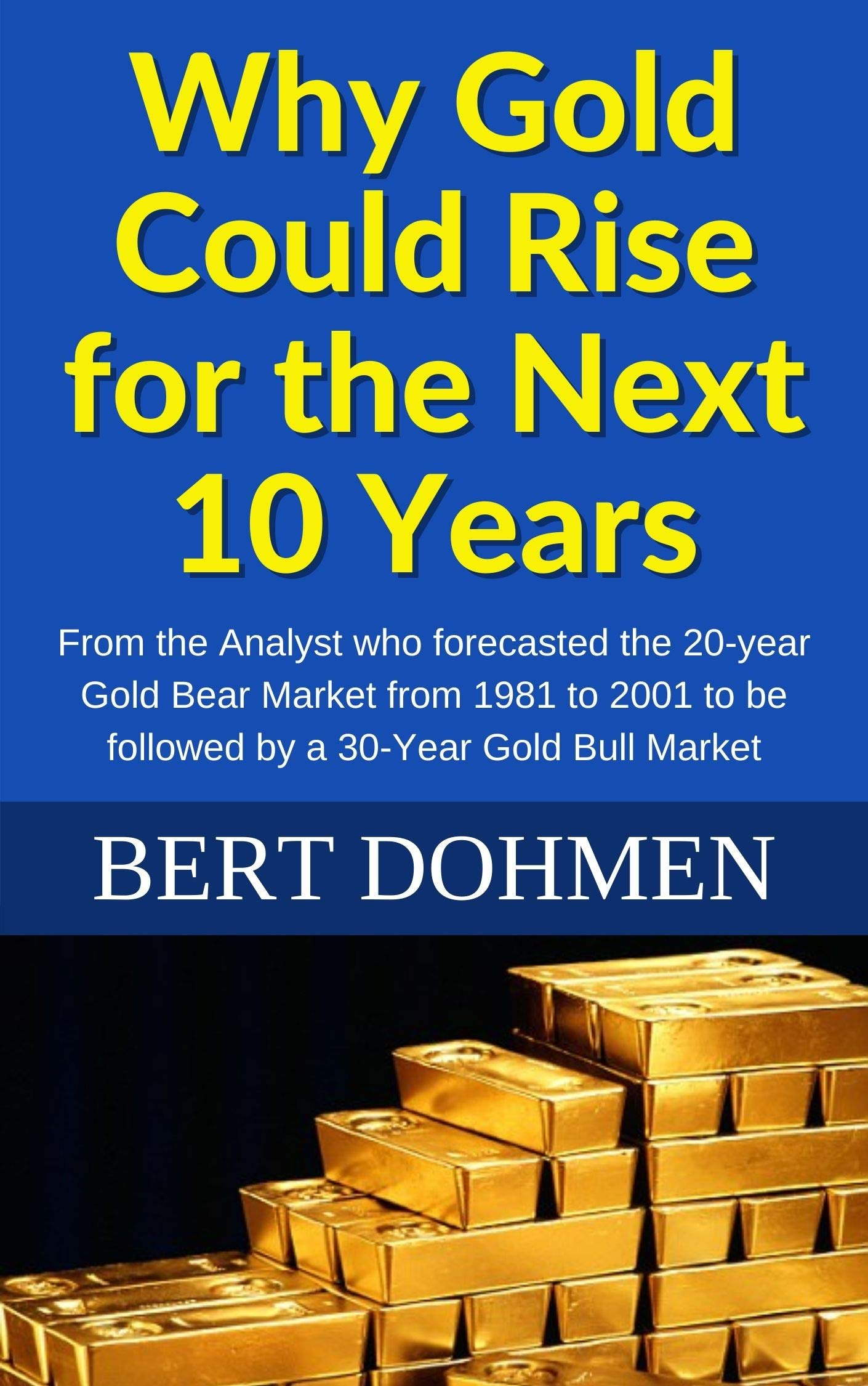 Why Gold Could Rise for the Next 10 Years: Special Update - August 2020