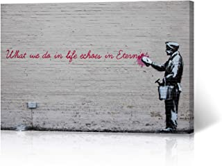 HB Art Design Banksy Wall Art Canvas Print What We Do in Life Echoes in Eternity Graffiti NYC USA Artwork Living Room Dorm Room Office Wall Art Home Decor Ready to Hang 8x12