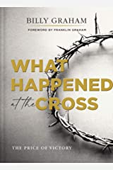 What Happened at the Cross: The Price of Victory Kindle Edition
