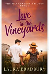 Love in the Vineyards (The Winemakers Trilogy Book 2) Kindle Edition