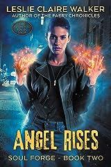 Angel Rises: The Awakened Magic Saga (Soul Forge Book 2) Kindle Edition