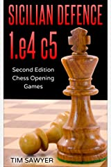 Sicilian Defence 1.e4 c5: Second Edition - Chess Opening Games Kindle Edition