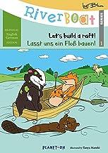 Riverboat: Let's Build a Raft - Lasst uns ein Floß bauen: Bilingual Children's Picture Book English-German (Riverboat Series Bilingual Books 1)