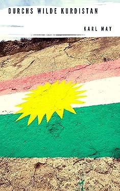 Durchs wilde Kurdistan (German Edition)