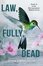 Law, Fully, Dead: Book #15 in the Kiki Lowenstein Mystery Series (Can be read as a stand-alone book.)