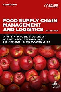 Food Supply Chain Management and Logistics: Understanding the Challenges of Production, Operation and Sustainability in th...