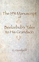 The 1931 Manuscript of Beelzebub's Tales to His Grandson (English Edition)