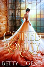 Claimed Royalty: (Crowned & Claimed Series, Book 1)