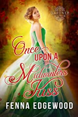 Once Upon a Midwinter's Kiss: A Christmas Beauty-and-the-Beast Regency Romance (The Gardner Girls) Kindle Edition