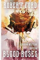 Blood Roses: A Horror Western Novella Kindle Edition