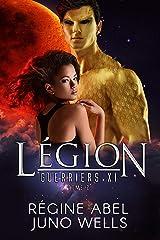 Légion (Guerriers Xi t. 2) Format Kindle