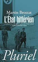 L'Etat hitlérien: L'origine et l'évolution des structures du IIIe Reich (Pluriel) (French Edition)