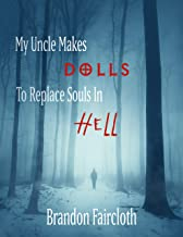 My Uncle Makes Dolls to Replace Souls in Hell