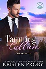 Taunting Callum: A Big Sky Novel (Big Sky Royals Book 3) Kindle Edition