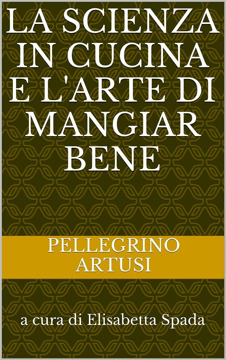 ゲージ選択するにぎやかLa scienza in cucina e l'arte di mangiar bene (Italian Edition)