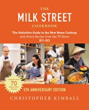The Milk Street Cookbook: The Definitive Guide to the New Home Cooking, Including Every Recipe from Every Episode of the T...