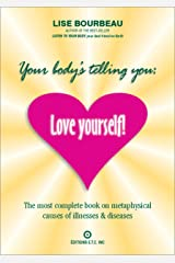 Your Body's Telling You: Love Yourself! Kindle Edition