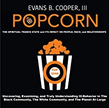 POPCORN: The Spiritual Trance State and Its Impact on People, Race, and Relationships