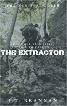THE EXTRACTOR: When all else fails, it is time to call in