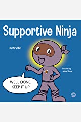 Supportive Ninja: A Social Emotional Learning Children's Book About Caring For Others (Ninja Life Hacks 60) Kindle Edition