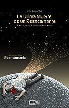 La Última Muerte de un Reencarnante: La vida jamás volverá a interrumpirse (Reencarnantx nº 1) (Spanish Edition)