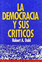La Democracia Y Sus Criticos/ Democracy and It's Critics (Spanish Edition)