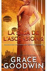 La Saga de l'Ascension: 2 (Programme des Épouses Interstellaires: La Saga de l'Ascension) Format Kindle