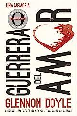 Guerrera del amor: Una memoria (Spanish Edition) Kindle Edition