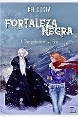 Fortaleza Negra: A chegada da nova era eBook Kindle