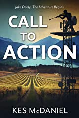 Call to Action: Jake Daely: The Adventure Begins (A Jake Daely Adventure Book 1) Kindle Edition