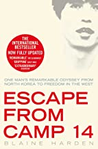 Escape from Camp 14: One Man's Remarkable Odyssey from North Korea to Freedom in the West (English Edition)
