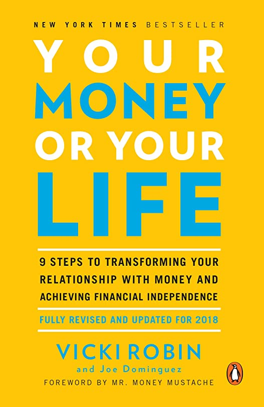 寛容な睡眠まだYour Money or Your Life: 9 Steps to Transforming Your Relationship with Money and Achieving Financial Independence: Fully Revised and Updated for 2018 (English Edition)