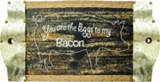 You Are The Eggs To My Bacon Wood Sign W/Metal 23.5X11.75X1.25