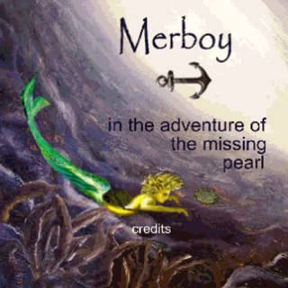 Merboy and the adventure of the missing pearl