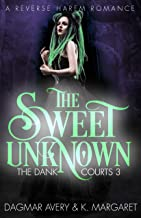 The Sweet Unknown (The Dank Courts Book 3)