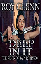 Deep In It (The Rain of Rain Robinson Book 4)