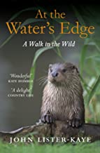 At the Water's Edge: A Walk in the Wild